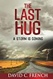 The Last Hug: A Storm is Coming