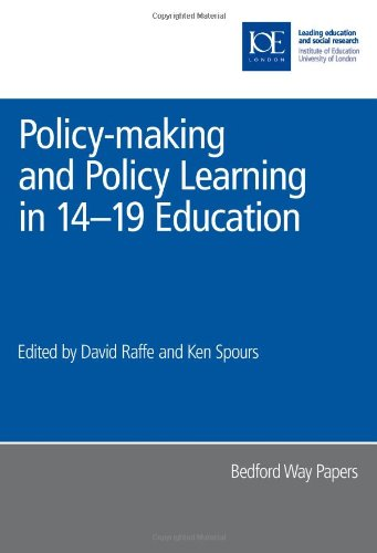 Policy-making and Policy Learning in 14-19 Education (Bedford Way Papers)