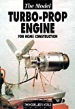 The Model Turbo-prop Engine for Home Construction by Schreckling, Kurt, Keith, Thomas (2000) Paperback