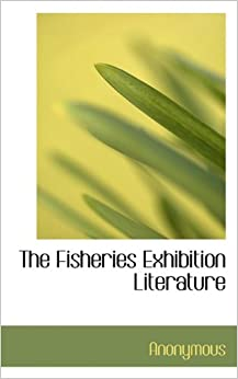 Book The Fisheries Exhibition Literature