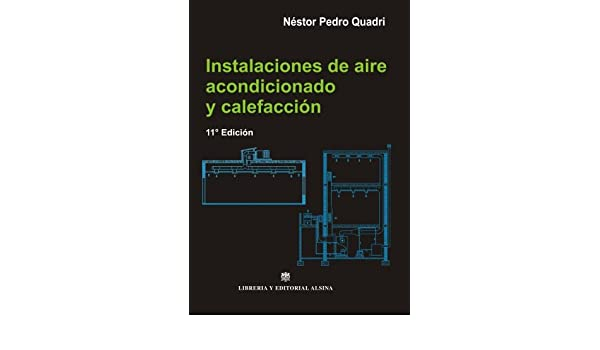 Instalaciones de Aire Acondicionado y Calefaccion (Spanish Edition): Nestor P. Quadri: 9789505531554: Amazon.com: Books