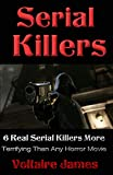 Serial Killers: 6 Real Serial Killers More Terrifying Than Any Horror Movie