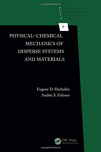 Physical-Chemical Mechanics of Disperse Systems and Materials (Progress in Colloid and Interface Science)
