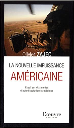 Lire en ligne La nouvelle impuissance américaine : Essai sur dix années d'autodissolution stratégique pdf ebook