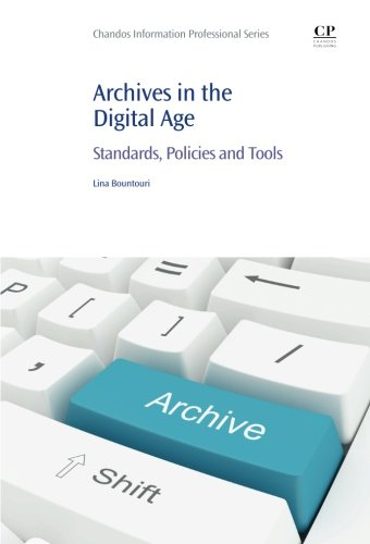 Archives in the Digital Age: Standards, Policies and Tools (Chandos Information Professional Series) by Chandos Publishing
