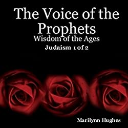The Voice of the Prophets: Wisdom of the Ages, Judaism 1 of 2