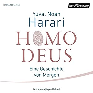 Homo Deus: Eine Geschichte von Morgen Hörbuch