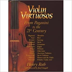 Violin Virtuosos: From Paganini to the 21st Century