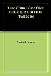 True Crime: Case Files: PREMIER EDITION (Fall 2016)