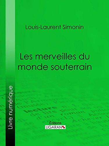 Les merveilles du monde souterrain (French Edition)