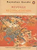 Revenge and Reconciliation, Rajmohan Gandhi, 0140290451