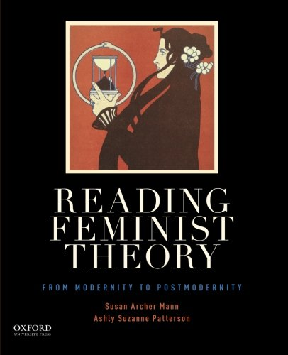 Reading Feminist Theory: From Modernity to Postmodernity