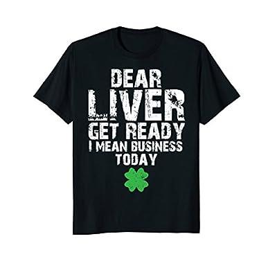 Funny St Patricks Day Shirt Women & Men, Dear Liver