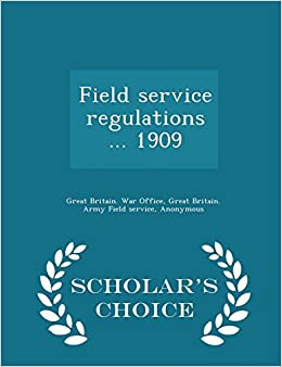 Book Field service regulations ... 1909 - Scholar's Choice Edition