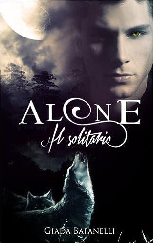 Alone. Il solitario