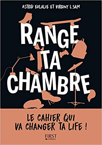 Range ta chambre ! (French Edition): Eulalie, Astrid, Virginy L