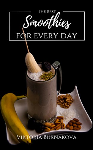 The Best Smoothies: smoothie recipes book, fruit healthy smoothies: smoothie recipes book: lose weight, for every day