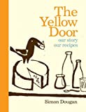The Yellow Door: Our Story, Our Recipes