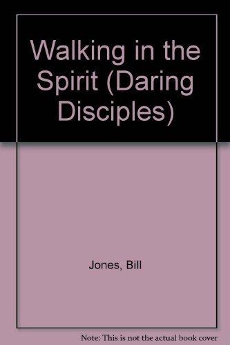 Download Walking in the Spirit: Living a Spirit-Empowered Life (Daring Disciples 3) ebook
