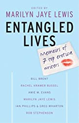Entangled Lives: The Memoirs of 7 Top Erotica Writers