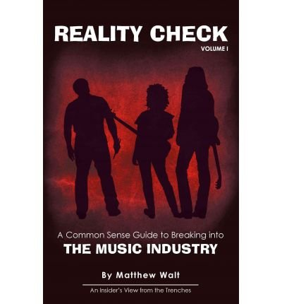 Download [(Reality Check: A Common Sense Guide to Breaking Into the Music Industry )] [Author: Matthew Walt] [Feb-2009] pdf