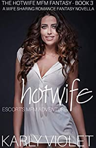 Hotwife Explores Her MFM Fantasy - A Wife Sharing Romance