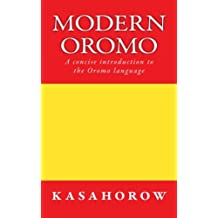 Modern Oromo: A concise introduction to the Oromo language (Oromo kasahorow)