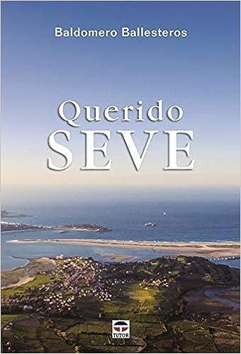 QUERIDO SEVE: Amazon.es: Baldomero Ballesteros Sota: Libros