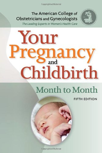 Your Pregnancy and Childbirth: Month to Month, Fifth Edition