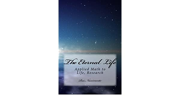The Eternal Life: Applied Math to Life (The Bishops Books Book 1)