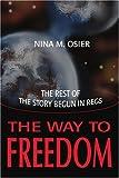 The Way to Freedom, Nina M. Osier, 0595225497