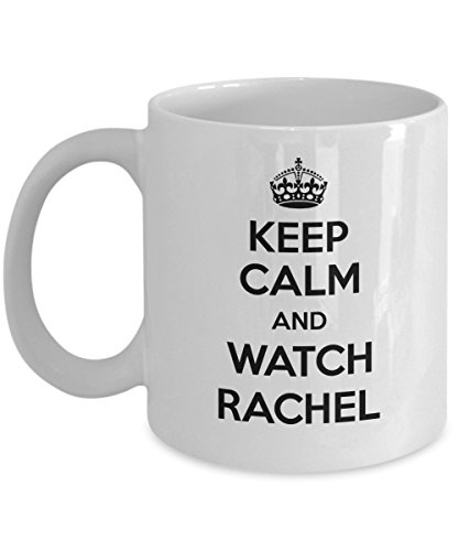 Keep Calm And Watch Rachel Coffee Mug  White  11 Oz   Unique Gifts By Humugous