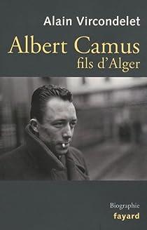 Albert Camus, fils d'Alger par Vircondelet