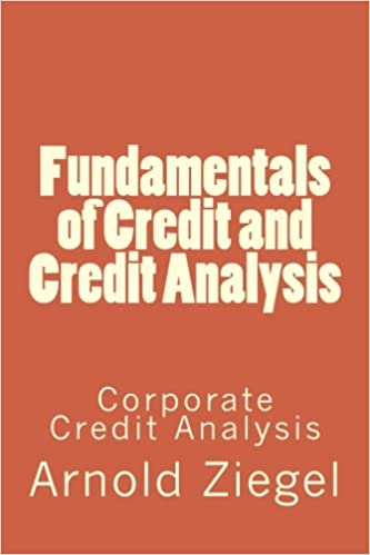 Fundamentals Of Credit And Credit Analysis Corporate Credit