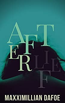 Afterlife (Bedtime Stories for the Intellectually Adventurous Book 2) by [Dafoe, Maxximillian]