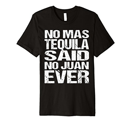 (Play On Words No Juan No Mas Tequila Vintage Party Shirt)