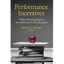 Performance Incentives: Their Growing Impact on American K-12 Education
