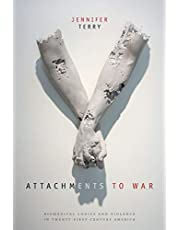 Attachments to War: Biomedical Logics and Violence in Twenty-First-Century America