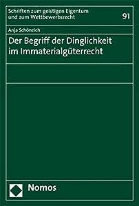 Der Begriff Der Dinglichkeit Im Immaterialguterrecht (Schriften Zum Geistigen Eigentum Und Zum Wettbewerbsrecht) (German Edition)