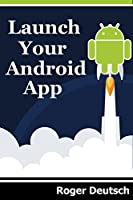 Launch Your Android App Front Cover