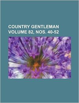 Country gentleman Volume 82, nos. 40-52