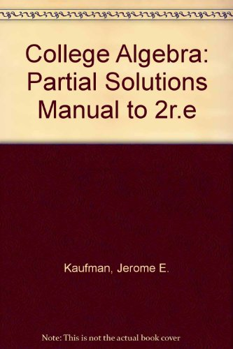 College Algebra: Partial Solutions Manual to 2r.e