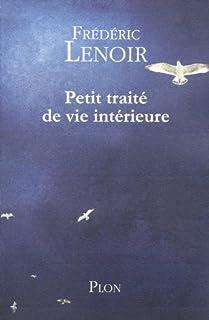 Petit traité de vie intérieure, Lenoir, Frédéric