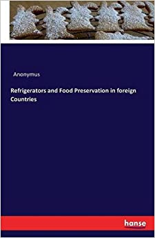 Refrigerators and Food Preservation in foreign Countries