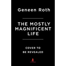 This Mostly Magnificent Life: An Imperfect Guide