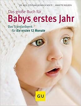Das Große Buch Für Babys Erstes Jahr Das Standardwerk Für Die