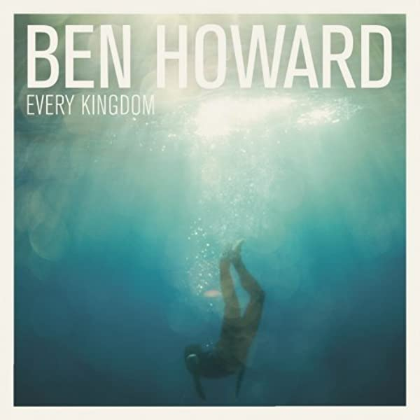ben howard every kingdom free download