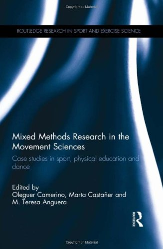Mixed Methods Research in the Movement Sciences: Case Studies in Sport, Physical Education and Dance (Routledge Research