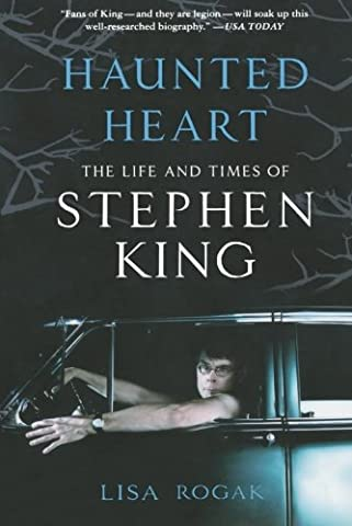 Haunted Heart: The Life and Times of Stephen King (Lisa King)