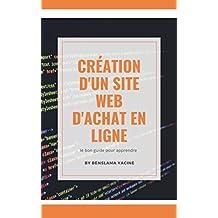Création d'un site web d'achat en ligne: le bon guide pour apprendre (French Edition)